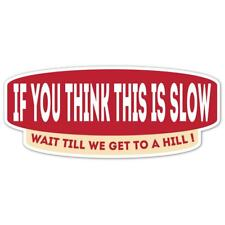 If You Think This Is Slow Sticker 200mm Classic Car Van Camper Caravan Decal