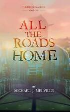 All the Roads Home by Melville, Michael J. -Paperback