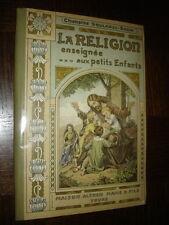 LA RELIGION ENSEIGNEE AUX PETITS ENFANTS - Chanoine Soulange-Bodin 1916