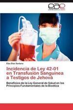 Incidencia de Ley 42-01 En Transfusion Sanguinea a Testigos de Jehova (Paperback