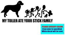 My Toller Ate Your Stick Family Vinyl decal sticker Car Truck Window Laptop 7""