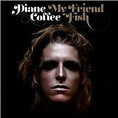 diane coffee - my friend fish - ex