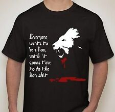 Everyone wants to be a lion until it comes time to the Lion sh$# T shirt