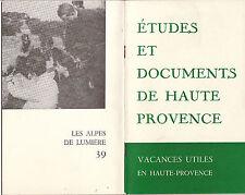 """Revue """"Les Alpes de Lumière"""" N° 39 été 1966 Vacances utiles en Haute-Provence"""