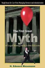 The First Great Myth of Legal Management Is That It Exists : Tough Issues for...