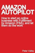Amazon Autopilot: How to Start an Online Bookselling Business with Fulfillment b