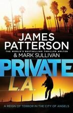 PRIVATE L.A. by JAMES  PATTERSON, MARK SULLIVAN (Paperback 2014) VERY GOOD COND.