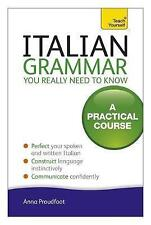 Italian Grammar You Really Need To Know: A Practical Course by Anna Proudfoot (Paperback, 2010)