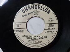 FRANKIE AVALON Don't throw away all those teardrops Talk CHANCELOR C1048 PROMO
