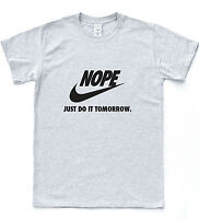 Nope Just Do It Tomorrow Funny Parody Tee Hipster Vintage Sport Gym Meme T-shirt