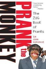 Prank the Monkey : The Zug Book of Pranks by John Hargrave (2007, Paperback)