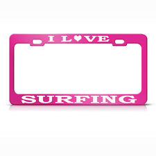 I Love Surfing Hot Pink Metal License Plate Frame Tag Holder
