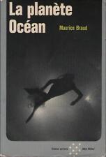 La Planète Océan - Maurice Braud - Albin Michel 1972 - MER SEL MASSES MARINES