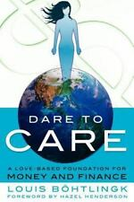 Dare to Care: A Love-Based Foundation for Money and Finance (Paperback or Softba