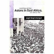 A History Of The Asians In East Africa, Ca. 1886 To 1945: By Dr. Jagjit Singh...