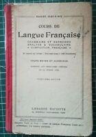 Cours de langue Française Moyen et supérieur Maquet Flot et Roy - Hachette 1923