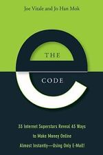 The E-Code: 33 Internet Superstars Reveal 43 Ways to Make Money Online Almost