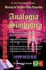 Analogia Simbolica : Manual de Terapia Vidas Passadas: By Naranjo Alcega, Jua...