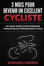 3 MOIS POUR DEVENIR un EXCELLENT CYCLISTE : Un GUIDE SIMPLE d'ENTRAINEMENT...
