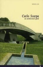 Carlo Scarpa. An Architectural Guide [Itineraries]
