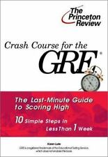 Crash Course for the GRE: 10 Easy Steps to a Higher Score (Princeton Review Ser