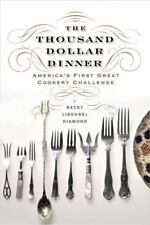 THE THOUSAND DOLLAR DINNER - DIAMOND, BECKY LIBOUREL - NEW HARDCOVER BOOK