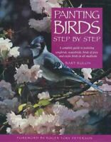 Painting Birds Step-by-step by Rulon, Bart Paperback Book The Fast Free Shipping