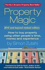 Property Magic 2010 and Beyond: How to Buy Property Using Other People's...