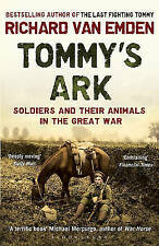 Tommy's Ark: Soldiers and their Animals in the Great War, van Emden, Richard,