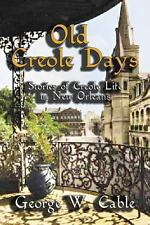 Old Creole Days: Stories of Creole Life in New Orleans (Paperback or Softback)