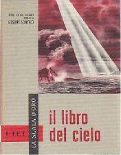 IL LIBRO DEL CIELO storie notizie aneddoti Giuseppe Scortecci1960 LA SCALA D ORO