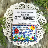DecoWords Fridge Magnet Sky Blue over MeeMaw 's House gift Mee Maw New in Pkg