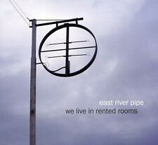 East River Pipe - We Live in Rented Rooms [New CD]