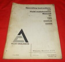 Fiat Allis 12G Crawler Loader Operating Instructions / Field Maintenance Manual