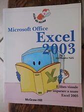 MICROSOFT OFFICE EXCEL 2003 Il libro visuale per imaprare Alessandro Valli 2004