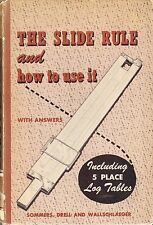 THE SLIDE RULE AND HOW TO USE IT - 1957