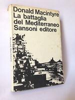 LA BATTAGLIA DEL MEDITERRANEO - D.Macintyre [Sansoni, 1965]