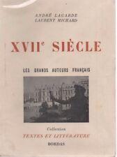 XVIIe SIECLE, LES GRANDS AUTEURS FRANCAIS, par LAGARDE et MICHARD, BORDAS