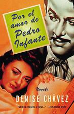 NEW Por El Amor De Pedro Infante: Una Novela by Denise Chavez