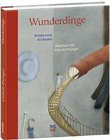 Wunderdinge: Weltliteratur für Kinder, illustriert von L... | Buch | Zustand gut