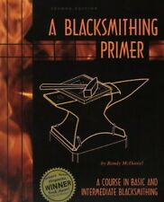 A Blacksmithing Primer, 2nd ed. Step-by-step illustrations & text-forge / anvil