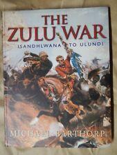 THE ZULU WAR- MICHAEL BARTHROP - EN ANGLAIS