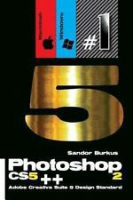 Photoshop CS5++ 2 (Macintosh/Windows) Adobe Creative Suite 5 Design Standard ...