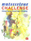 Watercolour Challenge:Practical Painting Course by Eaglemoss Publications [Edito