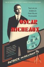 Oscar Micheaux - The Great and Only : The Life of America's First Black...