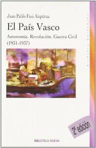 Pais Vasco. Autonomia. Revolución. Guerra Civil. 1931-1937 - 2º Edición
