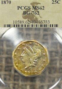 1870 25C PCGS MS62 BG-762 California Gold Quarter Dollar - Special Label