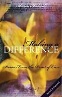 Making a Difference, Volume 1 : Stories from the Point of Care Sharon Hudacek