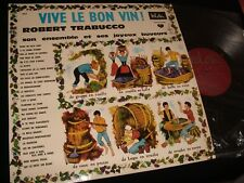 ROBERT TRABUCCO<>VIVE LE BON VIN<>Lp Vinyl~France Pressing<>BEL AIR 7013