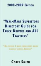 """2008-2009 Edition """"Wal-Mart Superstore Directory Guide for Truck Drivers and All"""